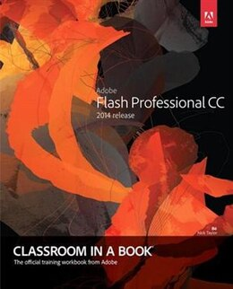 Book Adobe Flash Professional Cc Classroom In A Book (2014 Release) by Russell Adobe Creative Team