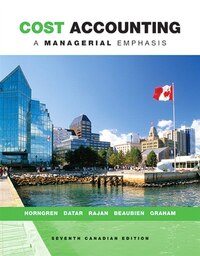 Cost Accounting: A Managerial Emphasis, Seventh Canadian Edition Plus Myaccountinglab With Pearson…