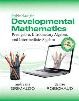 Book Mymathlab For Grimaldo/robichaud Developmental Mathematics: Prealg, Intro Alge And Interm Alge… by Andreana Grimaldo