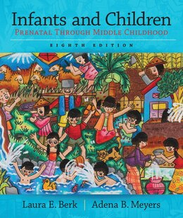 Book Infants And Children: Prenatal Through Middle Childhood by Laura E. Berk