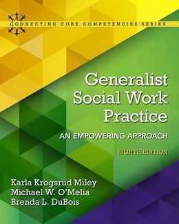 Book Generalist Social Work Practice: An Empowering Approach by Karla Krogsrud Miley