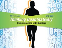 Thinking Quantitatively: Communicating With Numbers Mymathlab Access Card With Guided Worksheets…