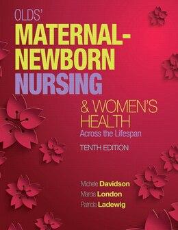 Book Olds' Maternal-newborn Nursing & Women's Health Across The Lifespan by Michele C. Davidson