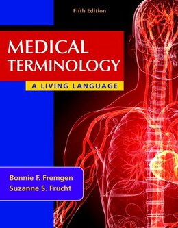 Book Medical Terminology: A Living Language Plus Mymedicalterminologylab With Pearson Etext -- Access… by Bonnie F. Fremgen