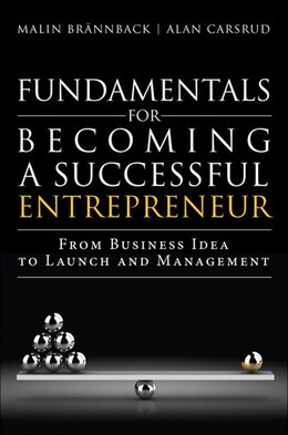 Book Fundamentals For Becoming A Successful Entrepreneur: From Business Idea To Launch And Management by Malin Brannback