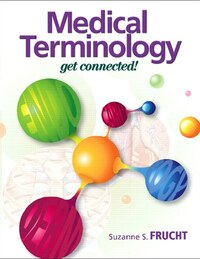Medical Terminology: Get Connected! Plus Mymedicalterminologylab With Pearson Etext -- Access Card…