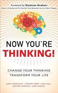 Book Now You're Thinking!: Change Your Thinking... Transform Your Life (paperback) by Judy Chartrand