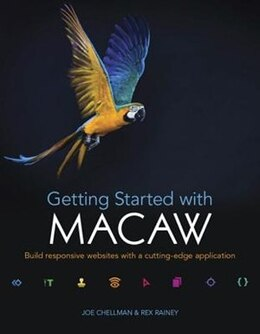 Book Getting Started With Macaw: Build Responsive Websites With A Cutting-edge Application by Rex Rainey