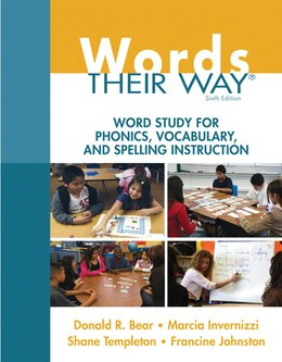 Book Words Their Way: Word Study For Phonics, Vocabulary, And Spelling Instruction by Donald R. Bear