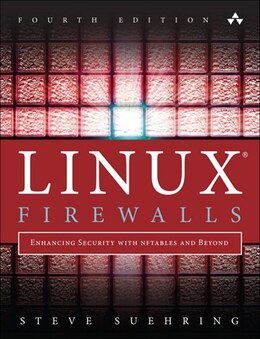 Book Linux Firewalls: Enhancing Security With Nftables And Beyond by Steve Suehring