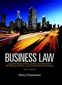 Business Law: Legal Environment, Online Commerce, Business Ethics, And International Issues