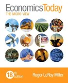 Economics Today: The Micro View Plus Myeconlab With Pearson Etext -- Access Card Package