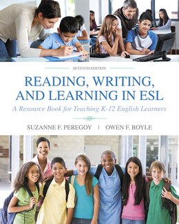 Book Reading, Writing And Learning In Esl: A Resource Book For Teaching K-12 English Learners by Suzanne F. Peregoy