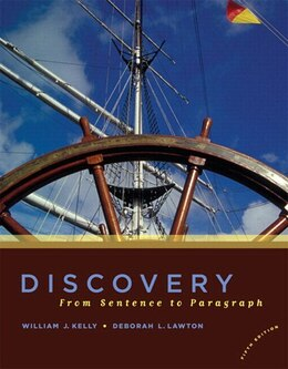 Book Discovery: From Sentence To Paragraph Plus Mywritinglab -- Access Card Package by William J. Kelly