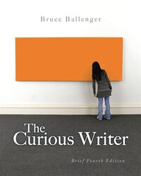 The Curious Writer: Brief Edition Plus Mywritinglab With Etext -- Access Card Package