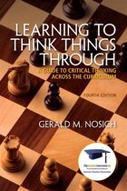 Learning To Think Things Through: A Guide To Critical Thinking Across The Curriculum Plus New…