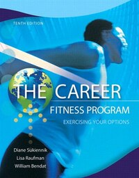 The Career Fitness Program: Exercising Your Options Plus New Mystudentsuccesslab Update -- Access…