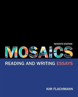 Book Mosaics: Reading And Writing Essays by Kim Flachmann