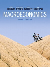Macroeconomics, First Canadian Edition Plus New Myeconlab With Pearson Etext -- Access Card Package
