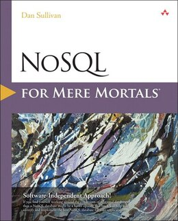 Book Nosql For Mere Mortals by Dan Sullivan