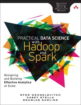 Book Practical Data Science With Hadoop And Spark: Designing And Building Effective Analytics At Scale by Ofer Mendelevitch