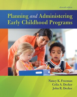 Book Planning And Administering Early Childhood Programs by Nancy K. Freeman