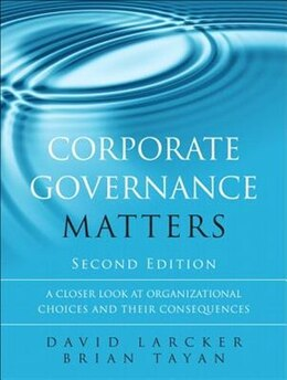 Book Corporate Governance Matters: A Closer Look At Organizational Choices And Their Consequences by David Larcker