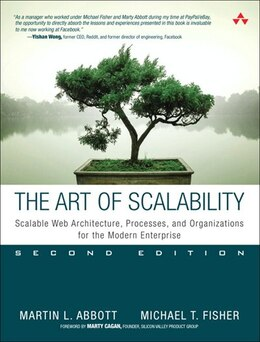 Book The Art Of Scalability: Scalable Web Architecture, Processes, And Organizations For The Modern… by Martin L. Abbott