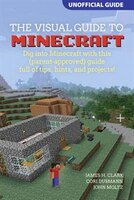A Visual Guide To Minecraft: Dig Into Minecraft® With This (parent-approved) Guide Full Of Tips…