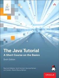 The Java Tutorial: A Short Course On The Basics