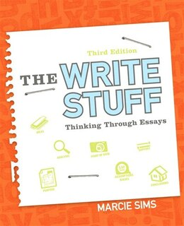 Book The Write Stuff: Thinking Through Essays Plus Mywritinglab With Pearson Etext -- Access Card Package by Marcie Sims