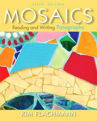 Mosaics: Reading And Writing Paragraphs Plus Mywritinglab With Etext -- Access Card Package
