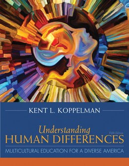 Book Understanding Human Differences: Multicultural Education For A Diverse America, Enhanced Pearson… by Kent L. Koppelman