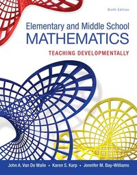 Elementary And Middle School Mathematics: Teaching Developmentally, Enhanced Pearson Etext With…