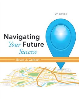 Book Navigating Your Future Success Plus New Mystudentsuccesslab Update -- Access Card Package by Bruce J. Colbert
