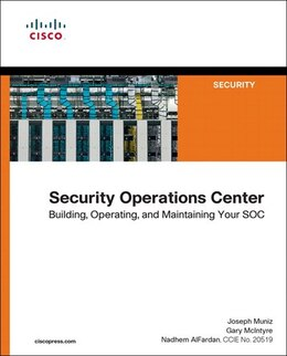 Book Security Operations Center: Building, Operating, And Maintaining Your Soc by Joseph Muniz