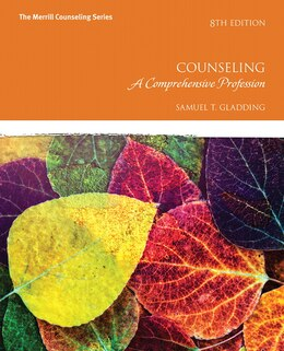Book Counseling: A Comprehensive Profession With Mycounselinglab With Pearson Etext -- Access Card… by Samuel T. Gladding