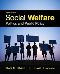 Social Welfare: Politics And Public Policy With Enhanced Pearson Etext -- Access Card Package