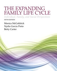 The Expanding Family Life Cycle: Individual, Family, And Social Perspectives With Enhanced Pearson…