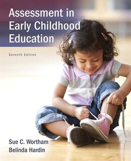 Book Assessment In Early Childhood Education With Enhanced Pearson Etext -- Access Card Package by Sue C. Wortham