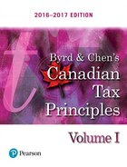 Byrd & Chen's Canadian Tax Principles, 2016 - 2017 Edition, Volume 1