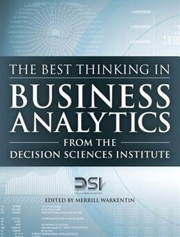 Book The Best Thinking In Business Analytics From The Decision Sciences Institute by Merrill Decision Sciences Institute
