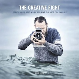 Book The Creative Fight: Create Your Best Work And Live The Life You Imagine by Chris Orwig