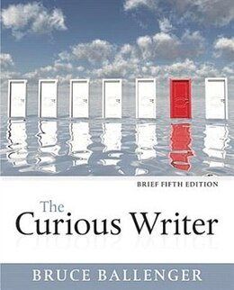 Book The Curious Writer, Brief Edition by Bruce Ballenger