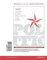 Lone Star Politics, 2014 Elections And Updates Edition, Books A La Carte Edition