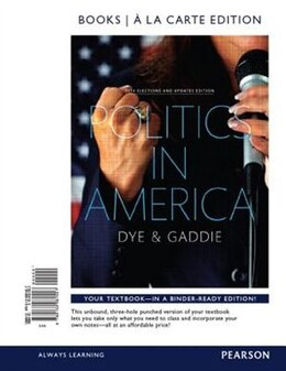 Book Politics In America, 2014 Elections And Updates Edition, Books A La Carte by Thomas R. Dye