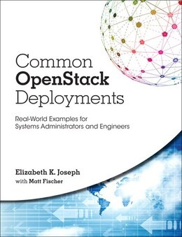Book Common Openstack Deployments: Real-world Examples For Systems Administrators And Engineers by Elizabeth K. Joseph