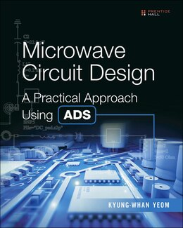 Book Microwave Circuit Design: A Practical Approach Using Ads by Kyung-whan Yeom