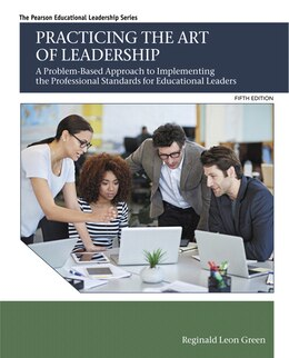 Book Practicing The Art Of Leadership: A Problem-based Approach To Implementing The Professional… by Reginald Leon Green