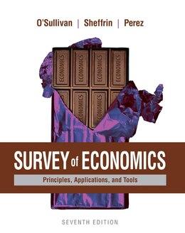 Book Survey Of Economics: Principles, Applications, And Tools by Arthur O'sullivan